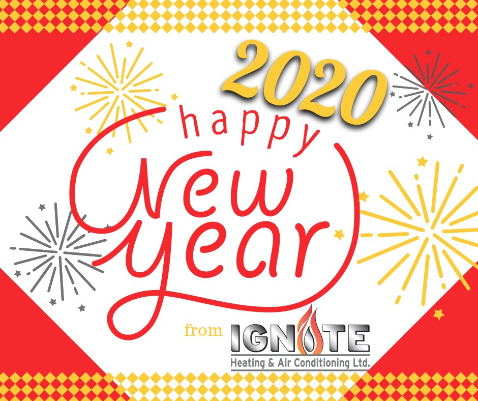 Happy New Year from Ignite Heating & Air Conditioning Ltd. Let us help you meet your HVAC New Year's resolutions in 2020!